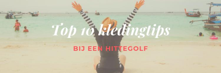 top-10-kledingtips-bij-hittegolf